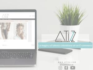 ATIZZ es una respuesta al amor y deseo de promover las marcas, diseños, trabajo e historia de nuestras marcas colombianas.
